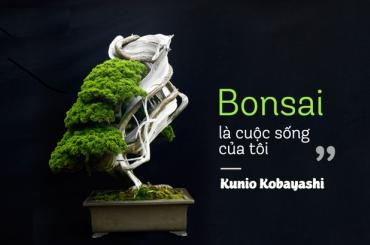 Bonsai là cuộc sống của tôi